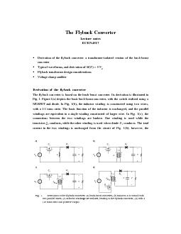The Flyback Converter Lecture notes ECEN De rivation of the flyback converter a tran formerisolated vers on of the buckboost converter Typical waveforms and derivation of   Flyback transformer design