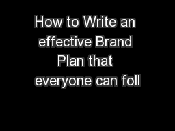 How to Write an effective Brand Plan that everyone can foll