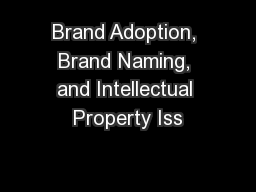 Brand Adoption, Brand Naming, and Intellectual Property Iss PowerPoint PPT Presentation