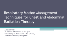Respiratory Motion Management Techniques for Chest and Abdo