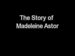 The Story of Madeleine Astor