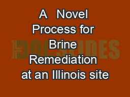 A   Novel Process for Brine Remediation at an Illinois site