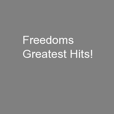Freedoms Greatest Hits!