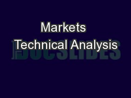 Markets Technical Analysis PowerPoint PPT Presentation