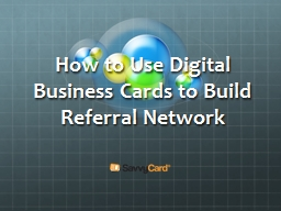How to Use Digital Business Cards to Build Referral Network PowerPoint PPT Presentation