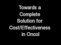 Towards a Complete Solution for Cost/Effectiveness in Oncol