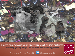 Coercion and control in pre-teen relationship cultures