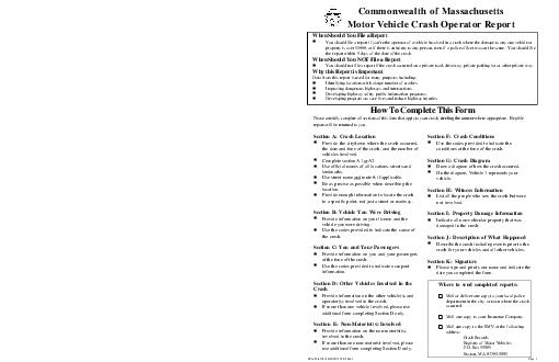 Commonwealth of Massachusetts Motor ehicle Crash Operator Report When Should You File a Report You should file a report if youre the operator of a vehicle involved in a crash where the damage to any