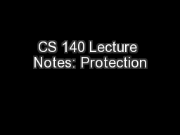 CS 140 Lecture Notes: Protection PowerPoint PPT Presentation