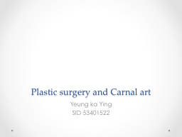 Plastic surgery and Carnal art PowerPoint PPT Presentation