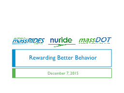 Rewarding Better Behavior