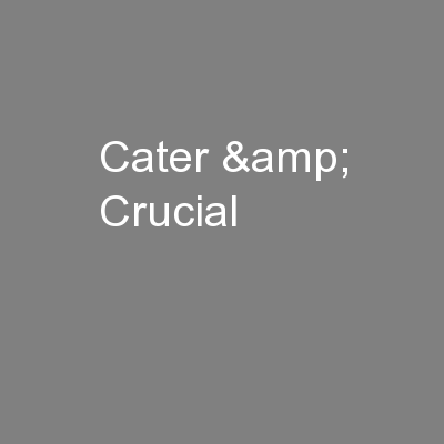 Cater & Crucial