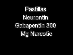 Is Neurontin 300 Mg A Narcotic