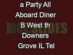 All Aboard for a Party All Aboard Diner B West th Downers Grove IL Tel