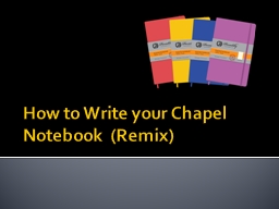 How to Write your Chapel Notebook  (Remix)