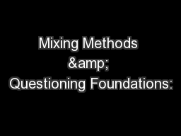 Mixing Methods & Questioning Foundations: