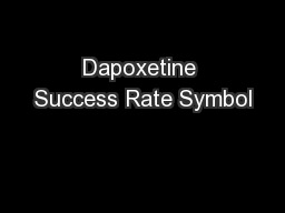Dapoxetine Success Rate Symbol