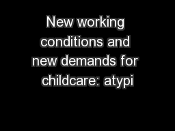 New working conditions and new demands for childcare: atypi