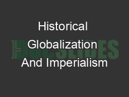 Historical Globalization And Imperialism PowerPoint PPT Presentation