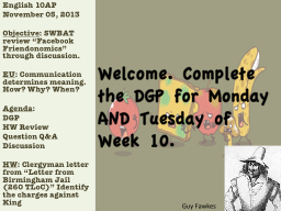 Welcome. Complete the DGP for Monday AND Tuesday of Week 10