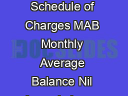 Local Current Account Schedule of Charges MAB Monthly Average Balance Nil Annual charge of Rs