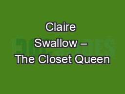Claire Swallow – The Closet Queen