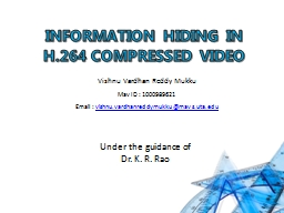 INFORMATION HIDING IN H.264 COMPRESSED VIDEO