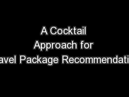 A Cocktail Approach for Travel Package Recommendation