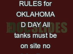 TANK PLANE  ANTI TANK RULES for OKLAHOMA D DAY All tanks must be on site no later than Friday afternoon