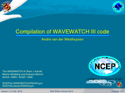 C ompilation of WAVEWATCH III code