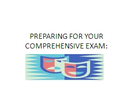 PREPARING FOR YOUR COMPREHENSIVE EXAM:
