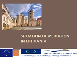 SITUATION OF MEDIATION IN LITHUANIA PowerPoint PPT Presentation