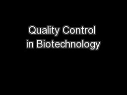 Quality Control in Biotechnology