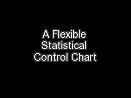 A Flexible Statistical Control Chart PowerPoint PPT Presentation
