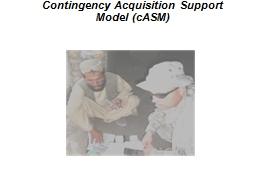 Contingency Acquisition Support Model (cASM)