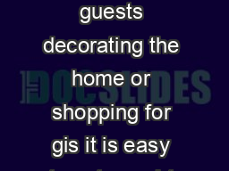 Whether entertaining guests decorating the home or shopping for gis it is easy to get caught up in the holidays