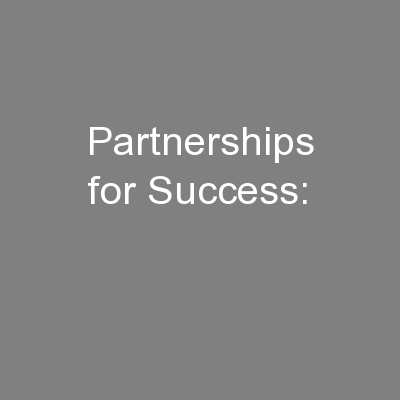 Partnerships for Success: PowerPoint PPT Presentation
