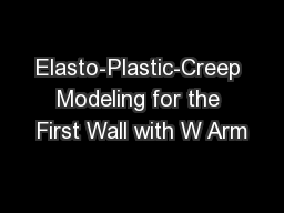 Elasto-Plastic-Creep Modeling for the First Wall with W Arm