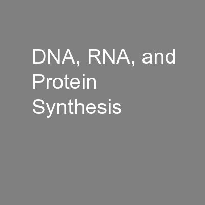 DNA, RNA, and Protein Synthesis PowerPoint PPT Presentation
