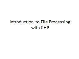 Introduction to File Processing with PHP PowerPoint PPT Presentation