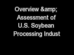 Overview & Assessment of U.S. Soybean Processing Indust