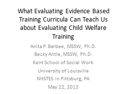 What Evaluating Evidence Based Training Curricula Can Teach