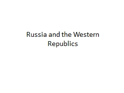 Russia and the Western Republics