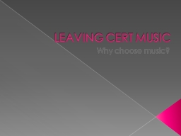 LEAVING CERT MUSIC PowerPoint Presentation, PPT - DocSlides