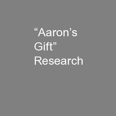 """Aaron's Gift"" Research"