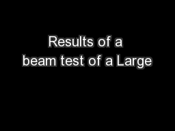 Results of a beam test of a Large