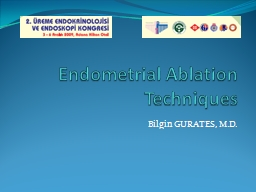 Endometrial Ablation Techniques PowerPoint Presentation, PPT - DocSlides