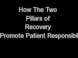 How The Two Pillars of Recovery Promote Patient Responsibil