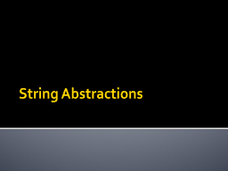 String Abstractions PowerPoint PPT Presentation