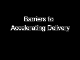 Barriers to Accelerating Delivery